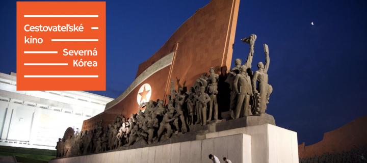 Absolútna odrezanosť od sveta a nedostatok informácií. Cestovateľské kino zacieli na Severnú Kóreu