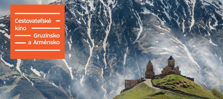 Cestovateľské kino: Gruzínsko a Arménsko