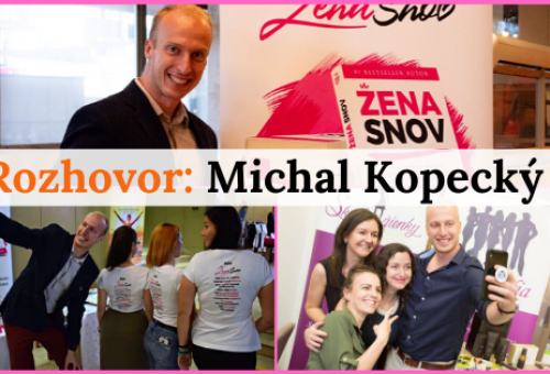 Vzťahový mentor Michal Kopecký: Prinášam ženám lepších a schopnejších chlapov