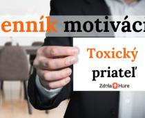 Denník motivácie: Toxický priateľ nie je priateľom
