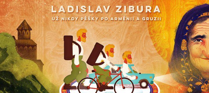 V Arménsku, Gruzínsku a Náhornom Karabachu po prvýkrát plne docenil svoj zvyk nerobiť si žiadne plány. Excentrický pútnik Ladislav Zibura príde do Bratislavy